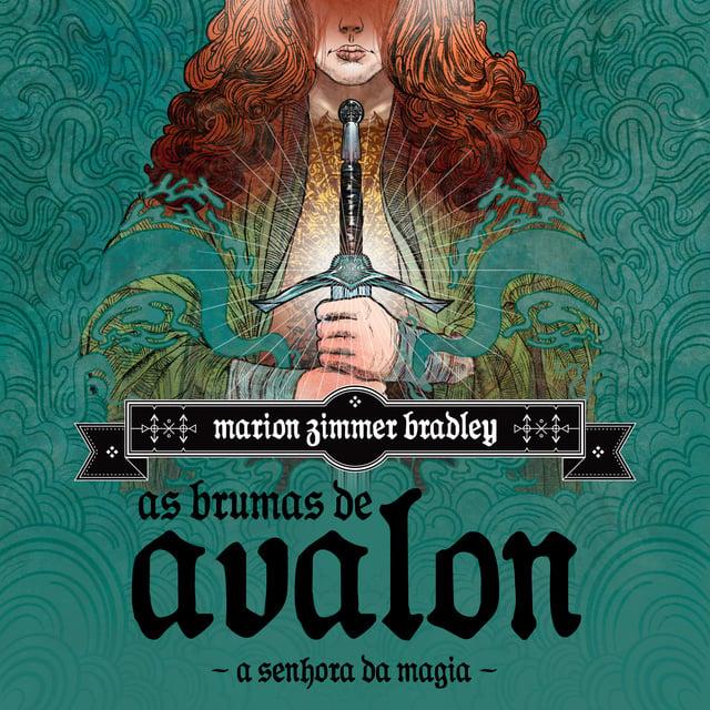 As Brumas de Avalon - Volume 1 - A Senhora da Magia                     Marion Zimmer Bradley