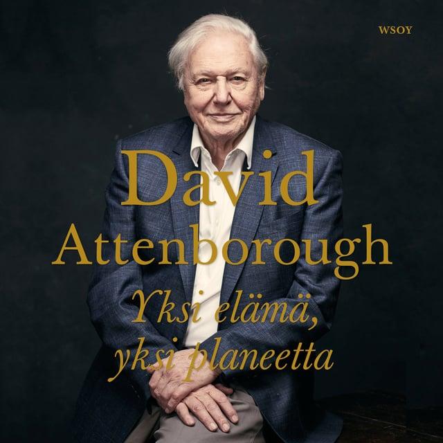Yksi elämä, yksi planeetta                     David Attenborough