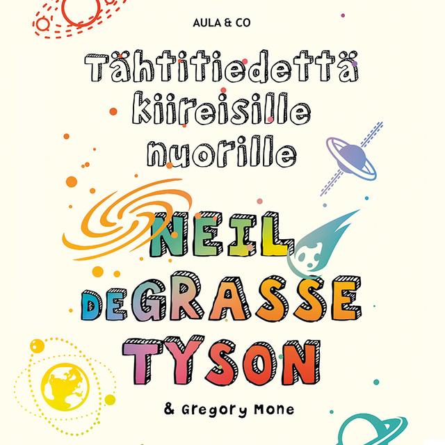 Tähtitiedettä kiireisille nuorille                     Neil deGrasse Tyson, Gregory Mone