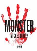 Monster : - Micael Dahlén