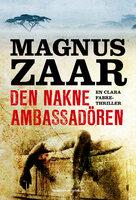 Den nakne ambassadören - Magnus Zaar