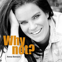Why not? - Anna Benson