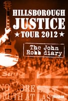 Hillsborough justice tour 2012: The John Robb Diary - John Robb