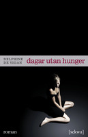 Dagar utan hunger - Delphine de Vigan