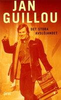 Det stora avslöjandet - Jan Guillou