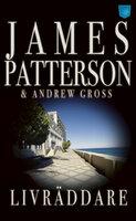 Livräddare - James Patterson,Andrew Gross