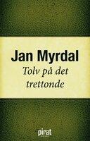 Tolv på det trettonde - Jan Myrdal