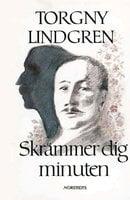 Skrämmer dig minuten - Torgny Lindgren