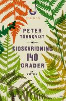 Kioskvridning 140 grader : En wästern - Peter Törnqvist