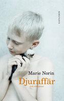 Djuraffär : Två romaner - Marie Norin