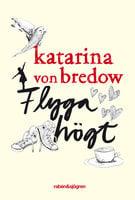 Flyga högt - Katarina von Bredow