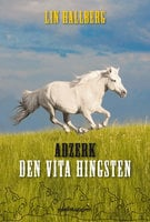 Adzerk - den vita hingsten - Lin Hallberg