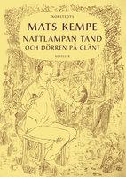 Nattlampan tänd och dörren på glänt - Mats Kempe
