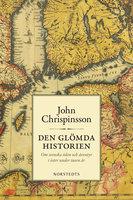 Den glömda historien - John Chrispinsson