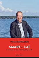 Smart och lat - stressdoktorns bästa råd till alla tokstressade - Tomas Danielsson