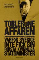 Tobleroneaffären - varför Sverige inte fick sin första kvinnliga statsminister - Mikael Romero