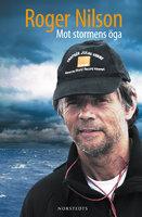 Mot stormens öga - Roger Nilson