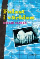 Fulast i världen - Ingrid Olsson