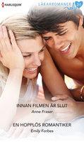 Innan filmen är slut/En hopplös romantiker - Anne Fraser,Emily Forbes