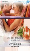Ava och kärleken/Vara nära dig - Carol Marinelli, Sue MacKay