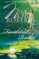 Förälskad i Rachel - Nora Roberts