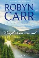 Vid flodens strand - Robyn Carr