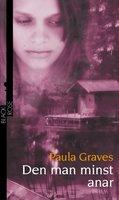 Den man minst anar - Paula Graves