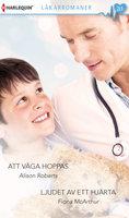 Att våga hoppas/Ljudet av ett hjärta - Alison Roberts,Fiona McArthur