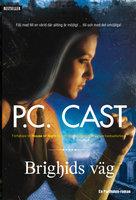 Brighids väg - P.C. Cast