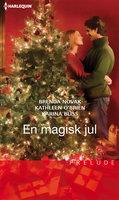 När önskningar slår in / Jag kommer hem till jul / En kyss från tomten - Karina Bliss, Brenda Novak, Kathleen O'Brien