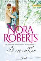 På ett villkor - Nora Roberts