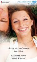 Säg ja till drömmar/Hjärtats hopp - Laura Iding,Wendy S. Marcus