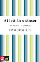 Att sätta gränser - Bengt Grandelius