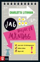 Jag börjar på måndag - Charlotta Lithman