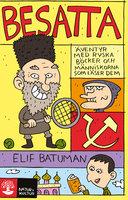 Besatta : Äventyr med ryska böcker och människor som läser dem - Elif Batuman