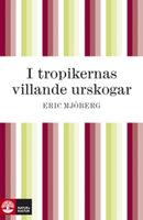 I tropikernas villande urskogar - Eric Mjöberg