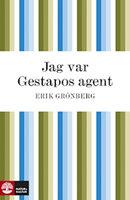 Jag var Gestapos agent - Erik Grönberg