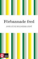 Förbannade fred - Johanne Hildebrandt