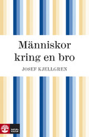 Människor kring en bro - Josef Kjellgren