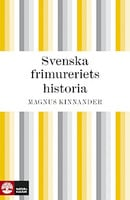 Svenska frimureriets historia - Kinnander Magnus