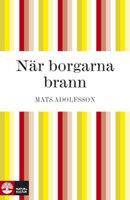 När borgarna brann - Mats Adolfsson