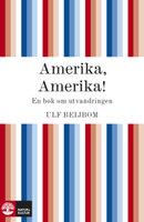 Amerika, Amerika - en bok om utvandringen - Ulf Beijbom