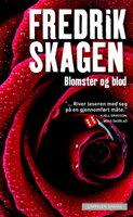 Blomster og blod - Fredrik Skagen