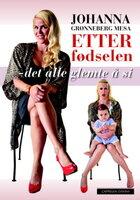 Etter fødselen – det alle glemte å si - Johanna Grønneberg Mesa