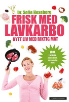 Frisk med lavkarbo - Sofie Hexeberg