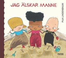 Jag älskar Manne - Pija Lindenbaum
