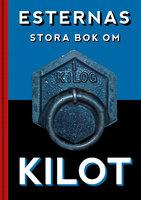 Esternas stora bok om Kilot - Martin Luuk