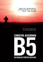B5: En Douglas Porter-deckare - Christer Ackerman