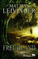 Freudland - Mattias Leivinger