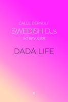 Swedish DJs - Intervjuer: Dada Life - Calle Dernulf